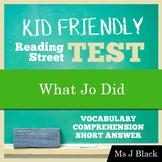 What Jo Did: KID FRIENDLY Reading Street Assessment