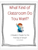 What Kind of Classroom Do You Want? First day of school reader's theater