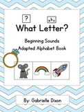What Letter? Beginning Sounds Adapted Book for Students with Autism