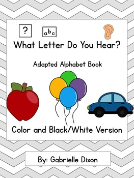 What Letter Do You Hear? Adapted Alphabet Book for Students with Autism