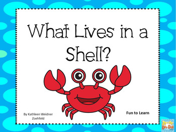 What Lives in a Shell?  31 pages of Common Core Activities