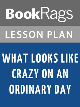 What Looks Like Crazy on an Ordinary Day Lesson Plans