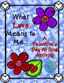 What Love Means to Me... A Valentine's Day Writing Activity