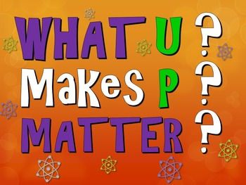 What Makes Up Matter? (Powerpoint, Interactive Notebook & Lab Activity)