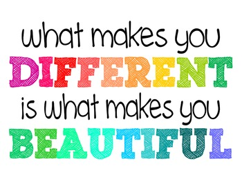 What Makes You Different Is What Makes You Beautiful - Motivational Poster