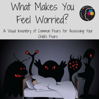 What Makes You Feel Worried?  Assessment of Fears for Anxiety Prevention Therapy