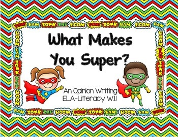 """""""What Makes You Super?""""- A Common Core Writing Lesson"""