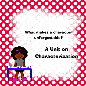 What Makes a Character Unforgettable? Characterization Unit
