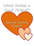 What Makes a Good Friend? Opinion Writing Project