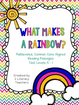 What Makes a Rainbow:CCSS Aligned Leveled Reading Passages Levels A-I