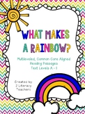 What Makes a Rainbow:CCSS Aligned Leveled Reading Passages