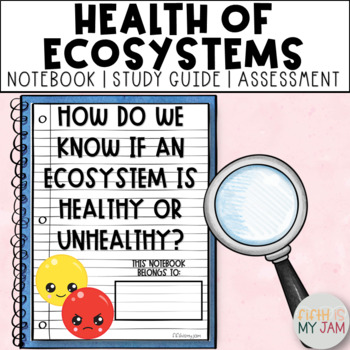 5th Grade NGSS // What Makes an Ecosystem Healthy or Unhealthy?