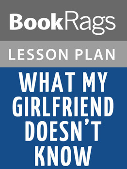 What My Girlfriend Doesn't Know Lesson Plans