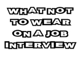 What Not To Wear On A Job Interview for FCS Interpersonal Studies course