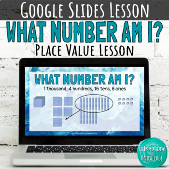What Number Am I - Base Ten Place Value Lesson