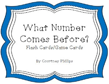 What Number Comes Before ____? Game Cards/ Flash Cards