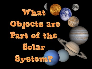 What Objects are Part of the Solar System? Bundled Lesson Plans