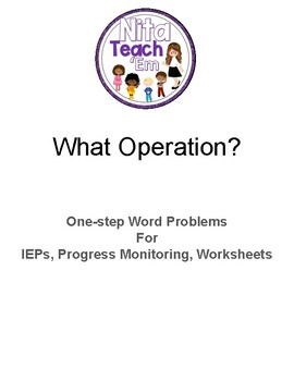 What Operation? One-Step Word Problems A