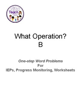 What Operation? - One-Step Word Problems - B