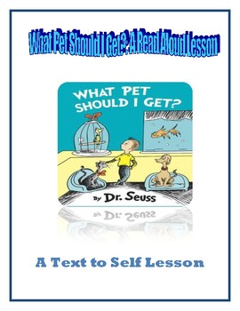 What Pet Should I Get: A Text to Self Read Aloud Lesson Plan