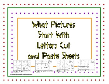 What Picture Starts with letters Cut and Paste Sheets