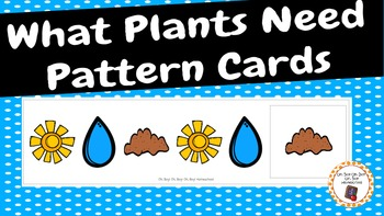 Patterns: What Plants Need To Grow Pattern Cards