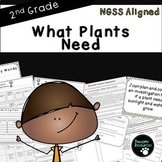 What Plants Need-NGSS Life Science Lesson (Second Grade-2-LS2-1)