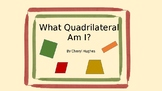 What Quadrilateral Am I?