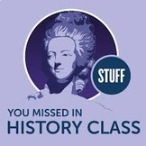Stuff You Missed in History Class - What Really Happened a