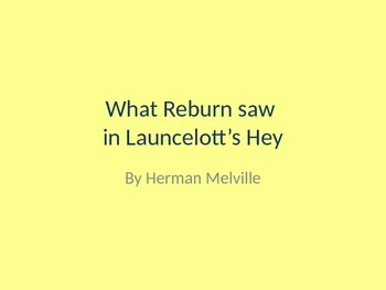 """What Redburn Saw in Launcelott's-Hey"" by Herman Melville"