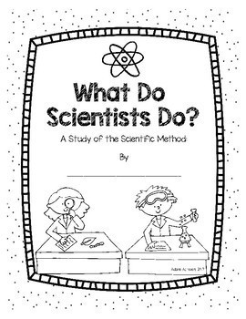 Scientific Method and Scientists Booklets, Experiments, and Writing Craft