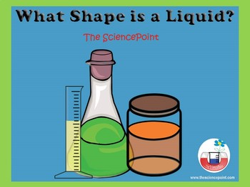 What Shape is a Liquid - An Investigation to Discovering P