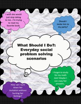 What Should I Do?: Everyday Social Problem Solving Scenarios