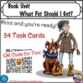 Integrated Book Unit Task Cards & Would You Rather? What Pet Should I Get?