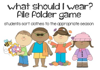 What Should I Wear? File Folder Game [Weather/Seasons]