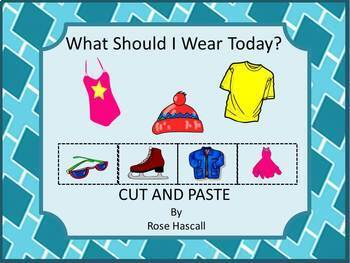 Life Skills, What Should I Wear Today? Life Skill Tasks, Cut and Paste,