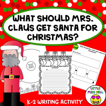 Christmas Writing: What Should Mrs. Claus get Santa for Christmas?