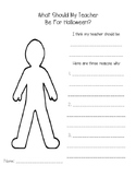 What Should My Teacher Be For Halloween? - Freebie!