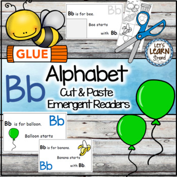 Letter B Alphabet Emergent Reader and Cut and Paste Alphabet Activities Reader