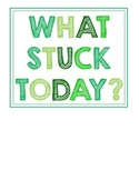 What Stuck Today? Exit Ticket