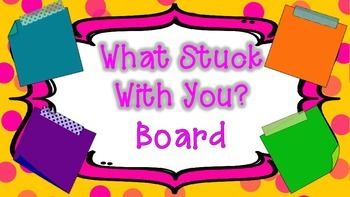 What Stuck With You? Exit Ticket Board