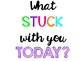 What Stuck With You Today? Assessment Tool