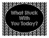 Black & White Decor: What Stuck With You Today Exit Ticket