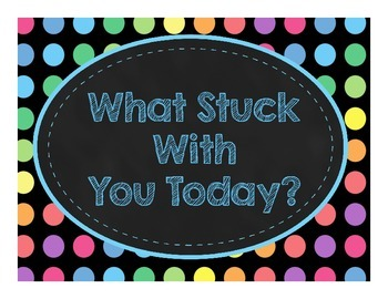 Black Dots: What Stuck With You Today Exit Ticket Poster Kit