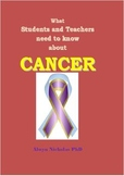 What Students and Teachers need to know about Cancer