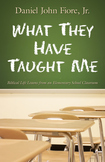 What They Have Taught Me...