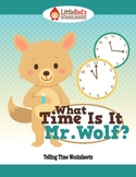 What Time Is It Mr. Wolf? - Telling Time Worksheets - :00, :15, :30 and :45