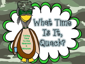 What Time Is It, Quack? A Telling Time to the Nearest 5 Minutes Freebie