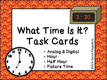 Telling Time Task Cards: Hour, Half Hour, & Future Time