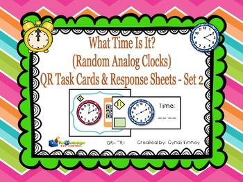 What Time Is it? QR Task Cards & Response Sheets - Random Analog Clocks - Set 2